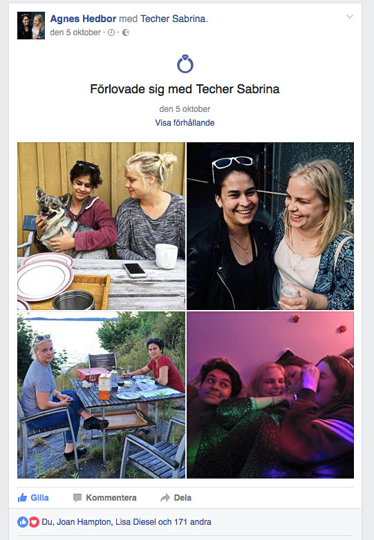 Först igår kunde man läsa på Facebook att min Agnes och min Sabrina hade förlovat sig. Det var först då det blev riktigt på riktigt. Fast de hade förlovat sig när min Agnes var i Toulouse för en vecka sedan.